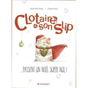 """Afficher """"Clotaire et son slip n° 1 Clotaire et son slip passent un Noël super nul !"""""""