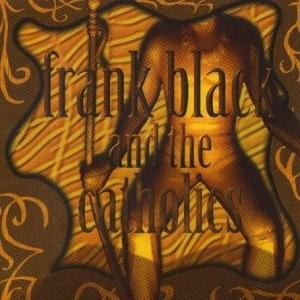 """Afficher """"Frank Black & the catholics"""""""