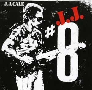 """Afficher """"J.J. Cale 8"""""""