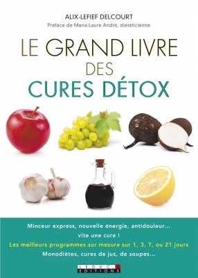 vignette de 'Le grand livre des cures détox (Alix Lefief-Delcourt)'