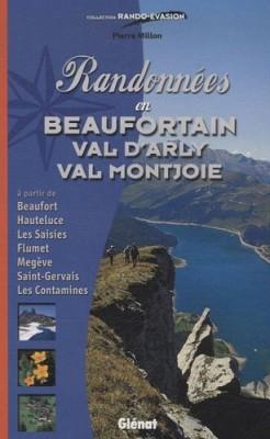 """Afficher """"Randonnées en Beaufortain, Val d'Arly, Val Montjoie"""""""