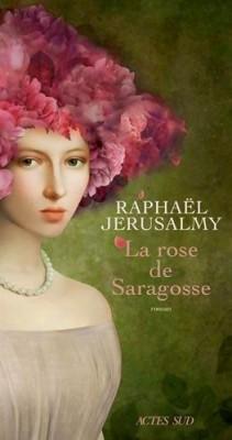 vignette de 'La rose de Saragosse (Raphaël Jérusalmy)'