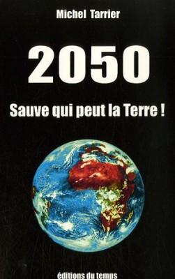 """Afficher """"2050, sauve qui peut la Terre !"""""""