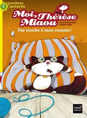 """Afficher """"Moi, Thérèse Miaou n° 13 Pas touche à mon coussin !"""""""