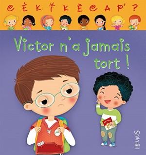 """Afficher """"Victor n'a jamais tort !"""""""