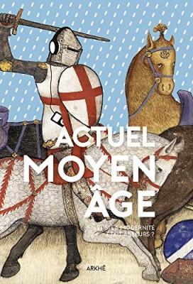 """Afficher """"Actuel Moyen âge"""""""