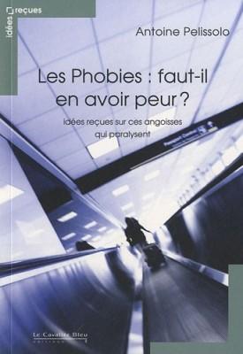 vignette de 'Les phobies (Antoine Pelissolo)'