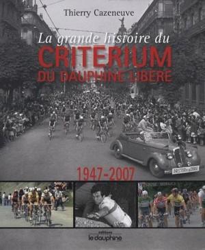 """Afficher """"Grande histoire du Critérium du Dauphiné Libéré (La)"""""""