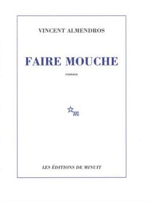 vignette de 'Faire mouche (Vincent Almendros)'