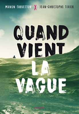 vignette de 'Quand vient la vague (Manon Fargetton)'