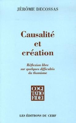 """Afficher """"Causalité et création : Réflexion libre sur quelques difficultés du thomisme"""""""