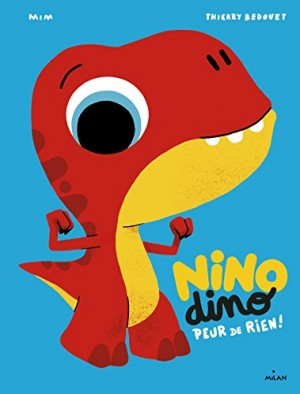 "Afficher ""Nino Dino Peur de rien !"""