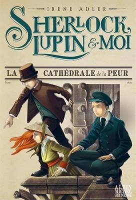 """Afficher """"Sherlock, Lupin & moi n° 04 La cathédrale de la peur"""""""