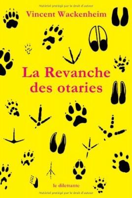 vignette de 'La revanche des otaries (Vincent Wackenheim)'