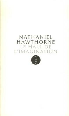 vignette de 'Le hall de l'imagination (Nathaniel Hawthorne)'