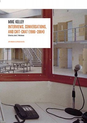 "Afficher ""Mike Kelley, interviews, conversations, and chit-chat, 1986-2004"""