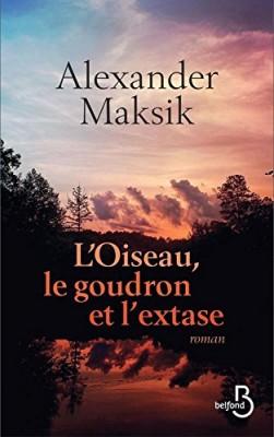 vignette de 'oiseau, le goudron et l'extase (L') (Alexander Maksik)'