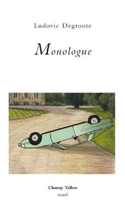 vignette de 'Monologue (Ludovic Degroote)'