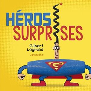 vignette de 'Héros surprises (Gilbert LEGRAND)'