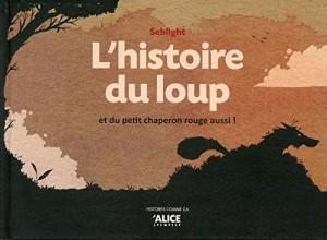 """Afficher """"L'histoire du loup"""""""