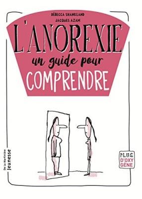 """Afficher """"L'anorexie, un guide pour comprendre"""""""