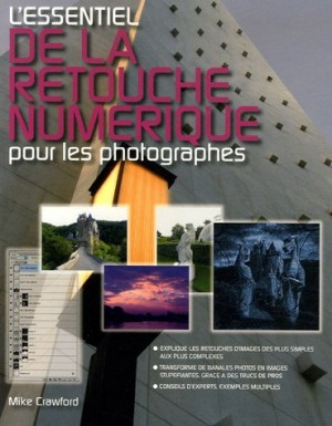 """Afficher """"essentiel de la retouche numérique pour les photographes (L')"""""""