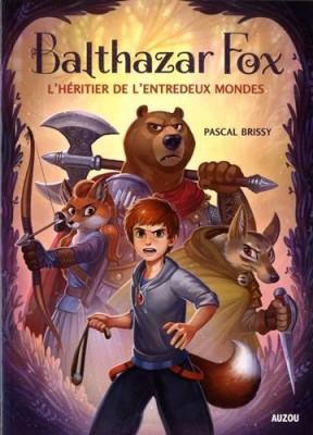"""Afficher """"Balthazar Fox Héritier de l'entredeux mondes (L')"""""""