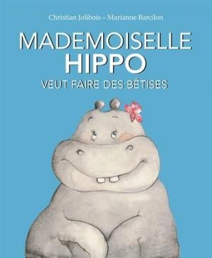 """Afficher """"Mademoiselle Hippo veut faire des bêtises"""""""
