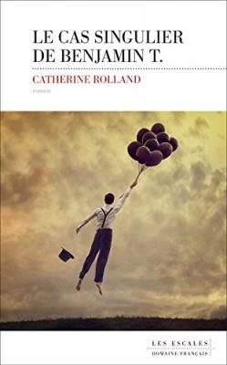 vignette de 'Le Cas singulier de Benjamin T. (Catherine Rolland)'