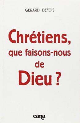 """Afficher """"Chrétiens, que faisons-nous de Dieu ?"""""""
