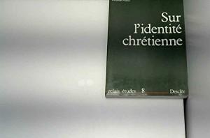 """Afficher """"Sur l'identité chrétienne"""""""