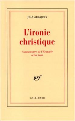 """Afficher """"L'ironie christique"""""""
