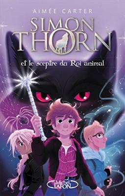 vignette de 'Simon Thorn n° 1<br /> Simon Thorn et le sceptre du roi animal (Aimée CARTER)'