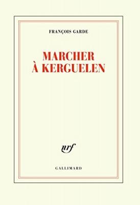 vignette de 'Marcher à Kerguelen (François Garde)'