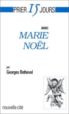 """Afficher """"Prier 15 jours avec Marie Noël"""""""
