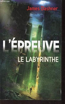 vignette de 'L'épreuve n° 1<br />Le labyrinthe (James Dashner)'