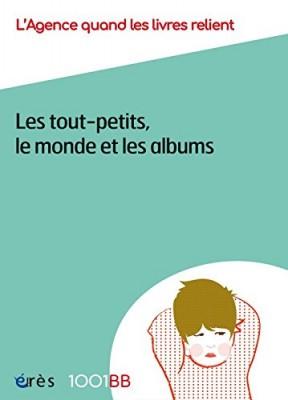 """Afficher """"Les tout-petits, le monde et les albums"""""""