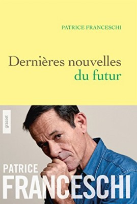 vignette de 'Dernières nouvelles du futur (Patrice Franceschi)'