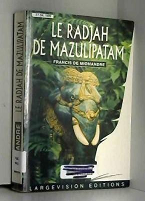 "Afficher ""Le Radjah de Mazulipatam"""