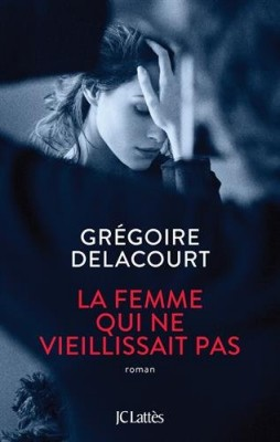 vignette de 'La femme qui ne vieillissait pas (Grégoire Delacourt)'