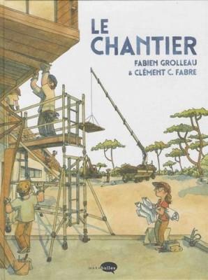 vignette de 'Le chantier (Fabien Grolleau)'