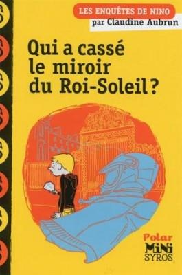 """Afficher """"Enquêtes de Nino (Les) Qui a cassé le miroir du Roi-Soleil ?"""""""