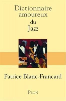 """Afficher """"Dictionnaire amoureux du jazz"""""""