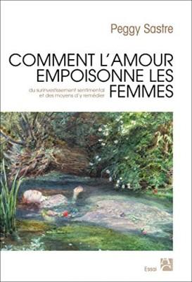 """Afficher """"Comment l'amour empoisonne les femmes"""""""