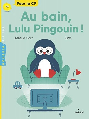 """Afficher """"Au bain, Lulu Pingouin !"""""""