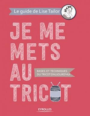 vignette de 'Je me mets au tricot (Lise Tailor)'