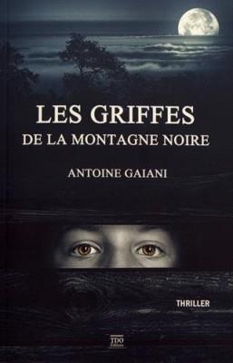 vignette de 'Les griffes de la montagne Noire (Antoine Gaïani)'