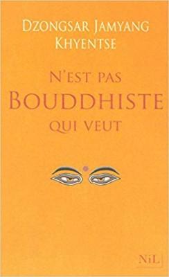 """Afficher """"N'est pas bouddhiste qui veut"""""""
