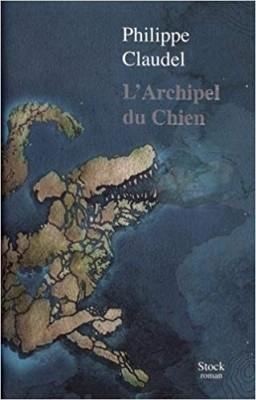 vignette de 'L'archipel du Chien (Philippe Claudel)'