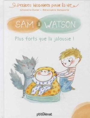 "Afficher ""Sam & WatsonPlus forts que la jalousie !"""